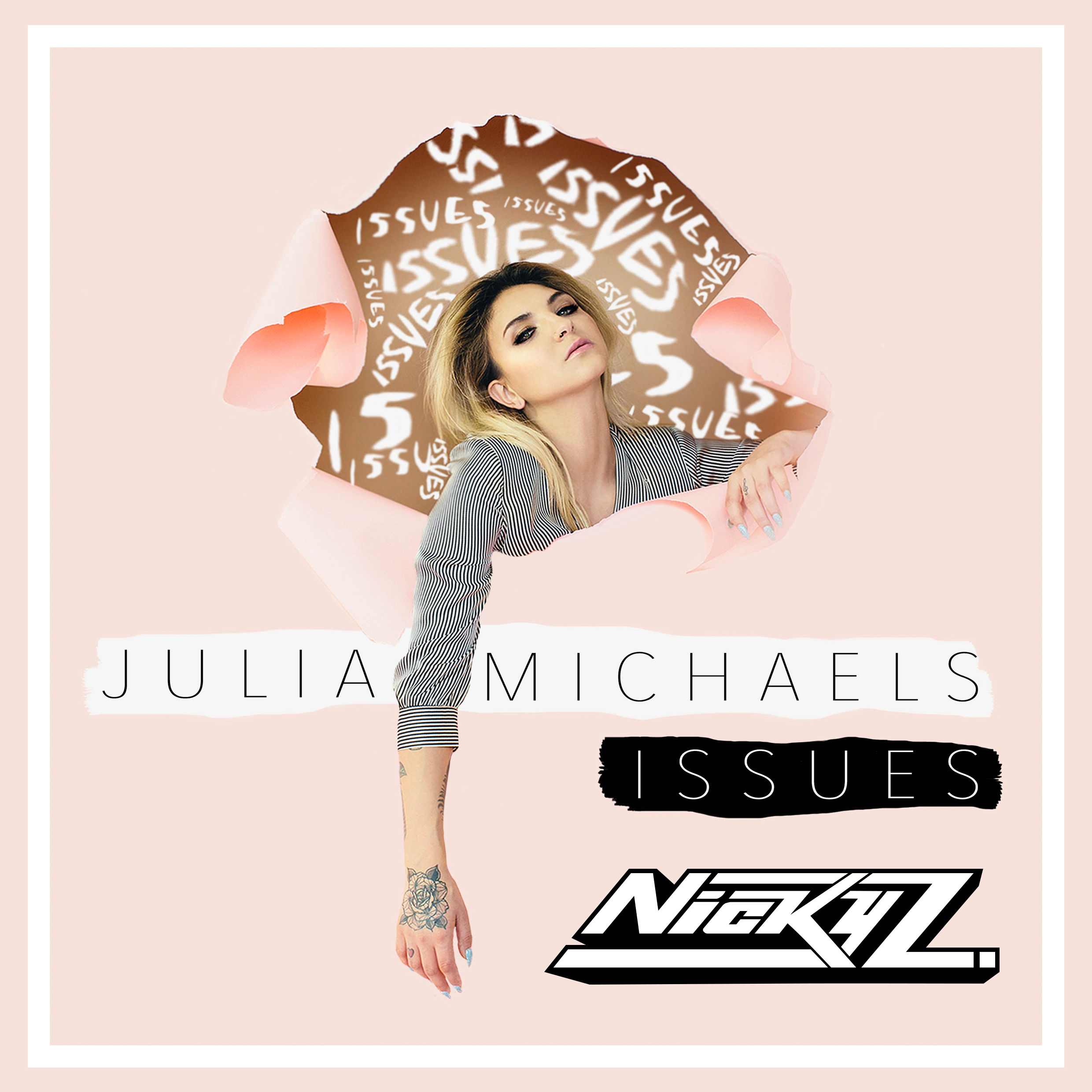 Julia Michaels - Issues - (Nicky Z. Remix)